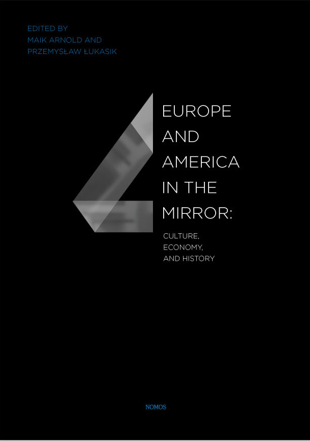 New Book Forthcoming: Europe and America in the Mirror – Culture, Economy, and History